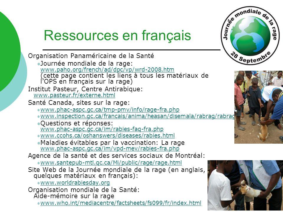 Organisation Panaméricaine de la Santé Journée mondiale de la rage: www.paho.org/french/ad/dpc/vp/wrd-2008.htm (cette page contient les liens à tous l