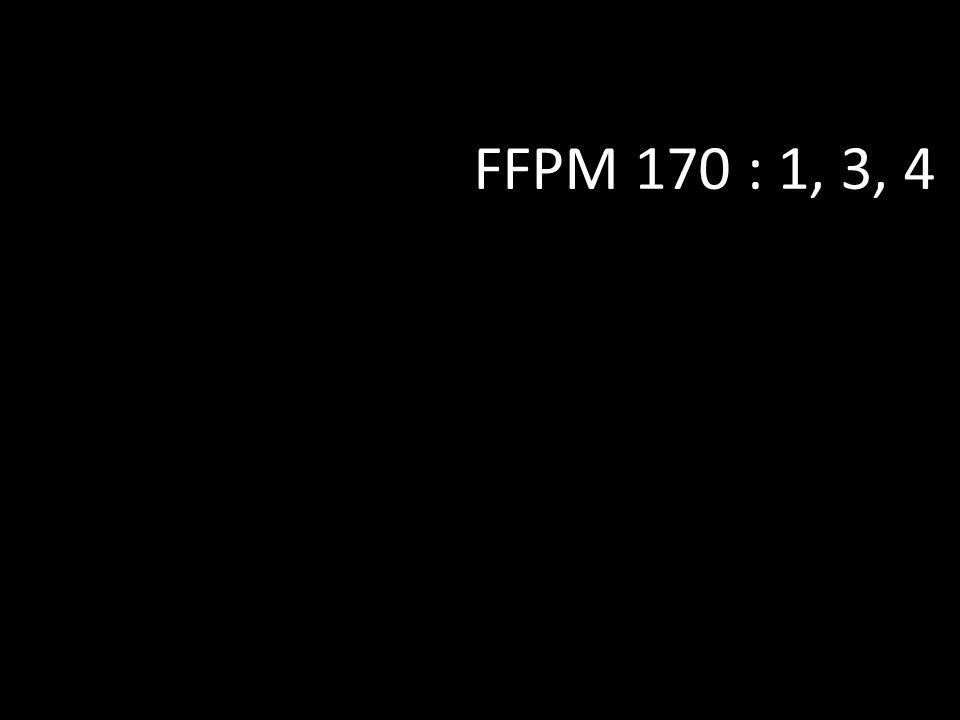 FFPM 170 : 1, 3, 4