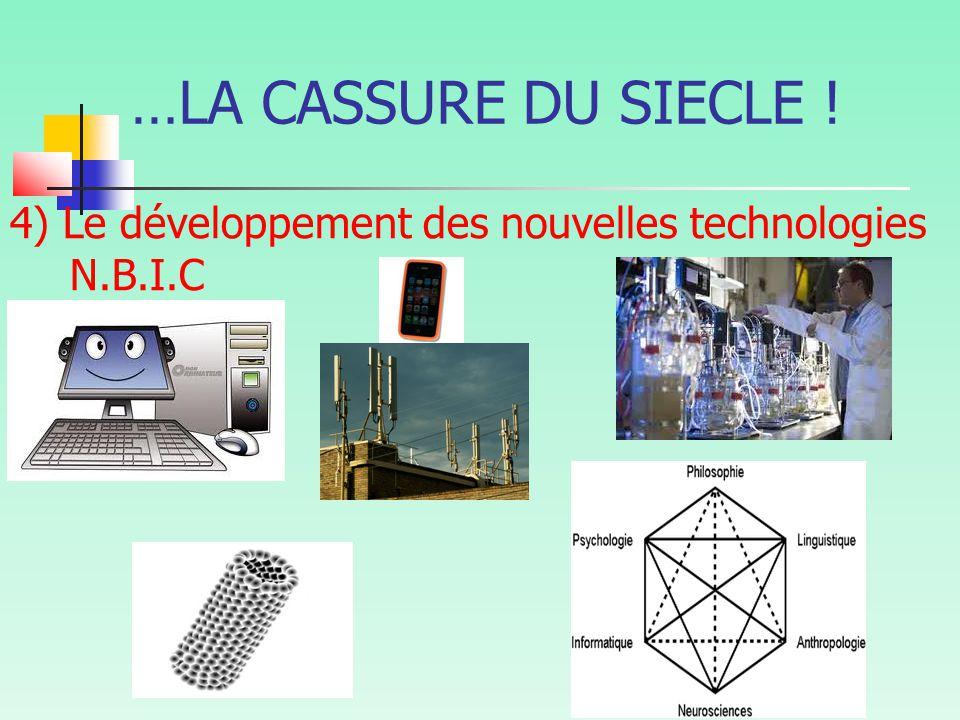 …LA CASSURE DU SIECLE ! 4) Le développement des nouvelles technologies N.B.I.C