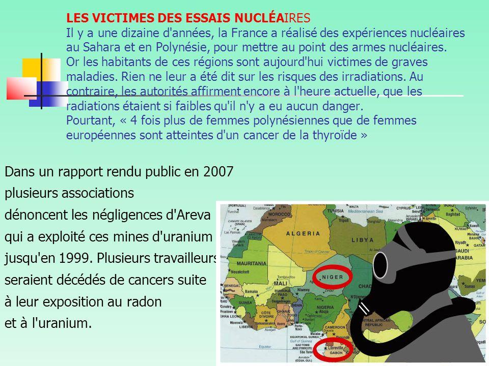 LES VICTIMES DES ESSAIS NUCLÉAIRES Il y a une dizaine d années, la France a réalisé des expériences nucléaires au Sahara et en Polynésie, pour mettre au point des armes nucléaires.