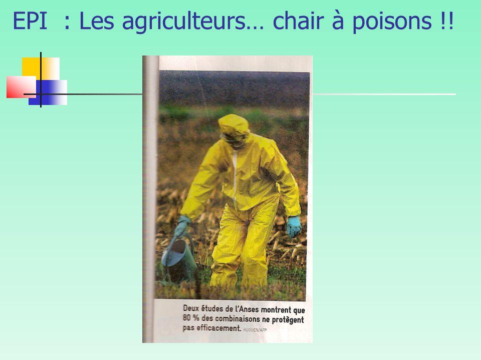 EPI : Les agriculteurs… chair à poisons !!