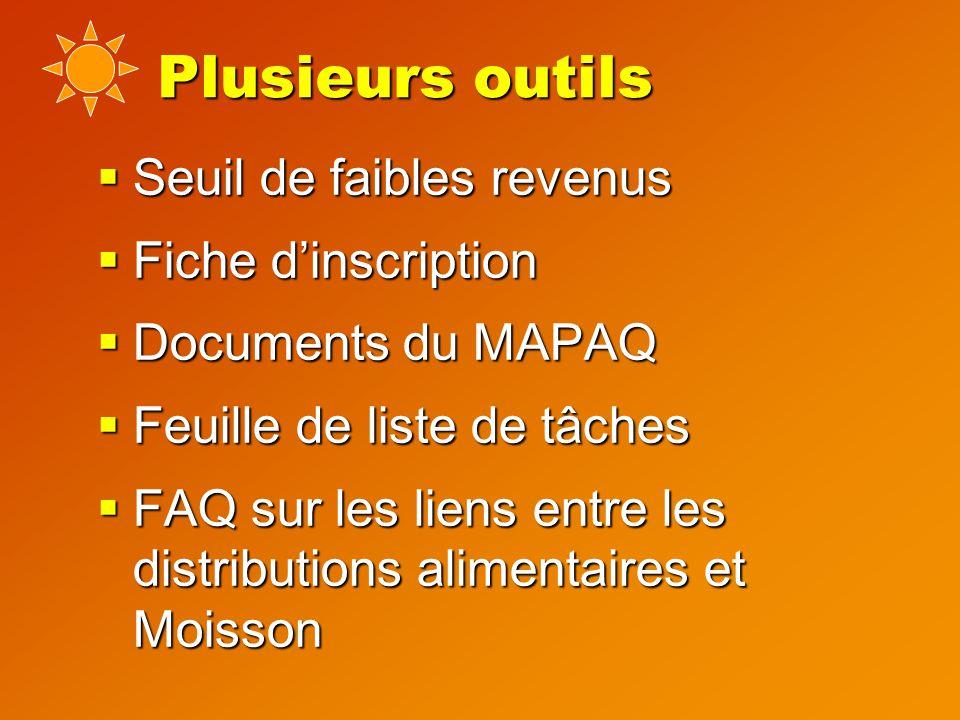 Plusieurs outils  Seuil de faibles revenus  Fiche d'inscription  Documents du MAPAQ  Feuille de liste de tâches  FAQ sur les liens entre les distributions alimentaires et Moisson