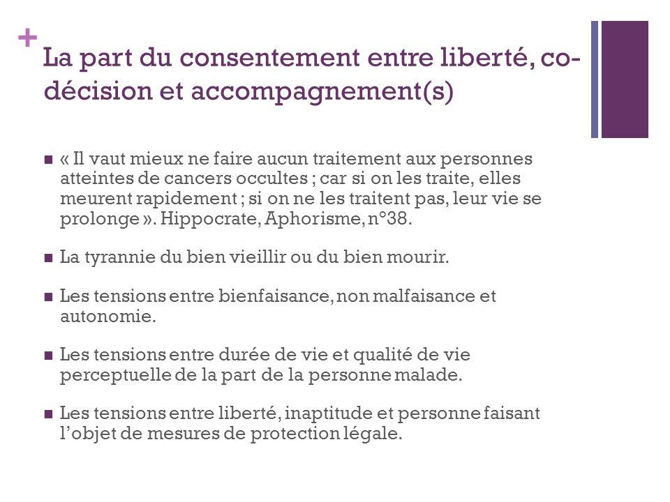 + La part du consentement entre liberté, co- décision et accompagnement(s) « Il vaut mieux ne faire aucun traitement aux personnes atteintes de cancer