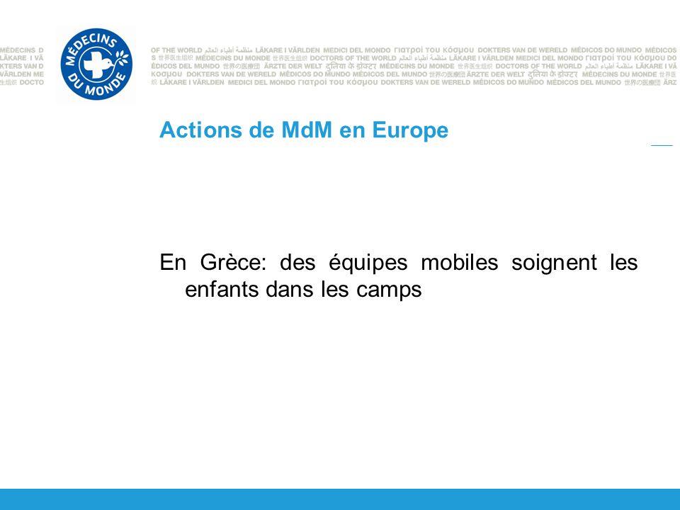Actions de MdM en Europe En Grèce: des équipes mobiles soignent les enfants dans les camps