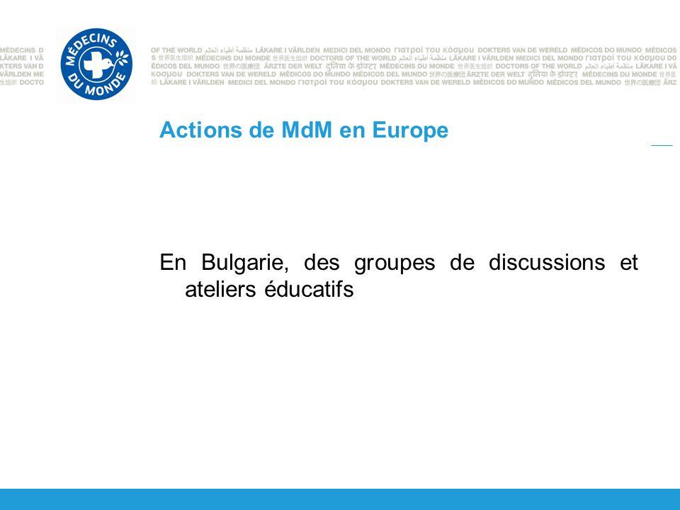Actions de MdM en Europe En Bulgarie, des groupes de discussions et ateliers éducatifs