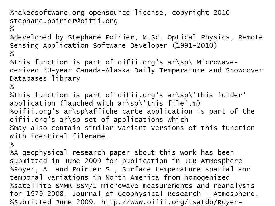 %nakedsoftware.org opensource license, copyright 2010 stephane.poirier@oifii.org % %developed by Stephane Poirier, M.Sc. Optical Physics, Remote Sensi