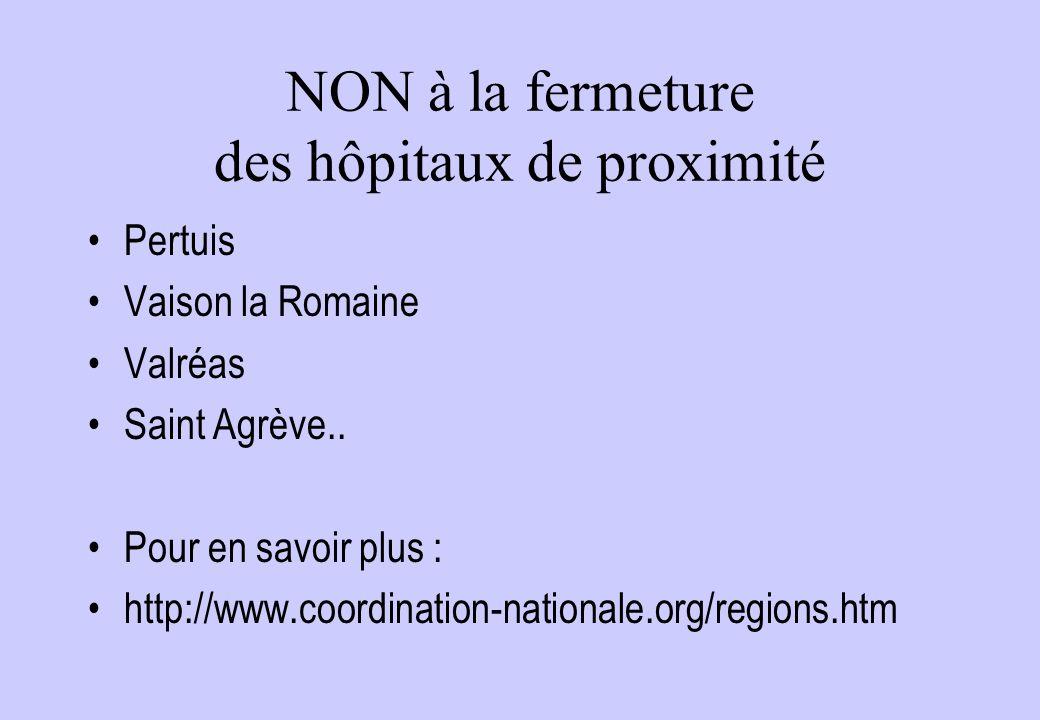 NON à la fermeture des hôpitaux de proximité Pertuis Vaison la Romaine Valréas Saint Agrève..