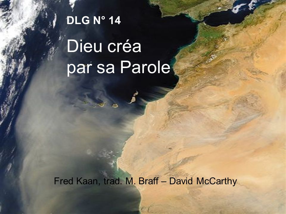 DLG N° 14 Dieu créa par sa Parole Fred Kaan, trad. M. Braff – David McCarthy