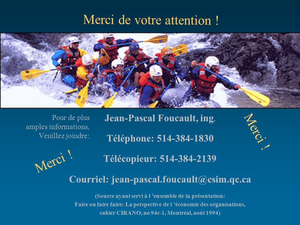 Pour de plus amples informations, Veuillez joindre: Jean-Pascal Foucault, ing. Téléphone: 514-384-1830 Télécopieur: 514-384-2139 Courriel: jean-pascal