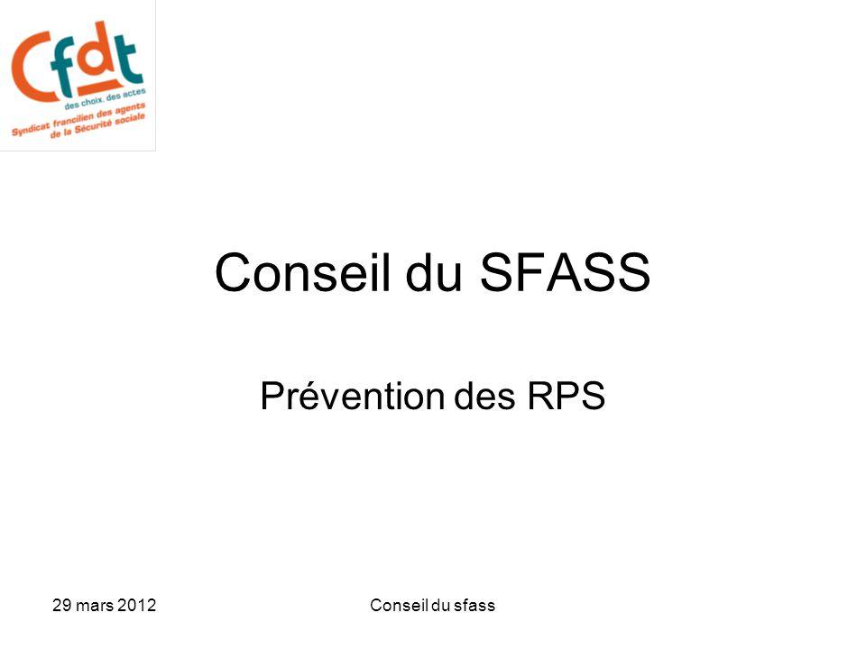 29 mars 2012Conseil du sfass Conseil du SFASS Prévention des RPS
