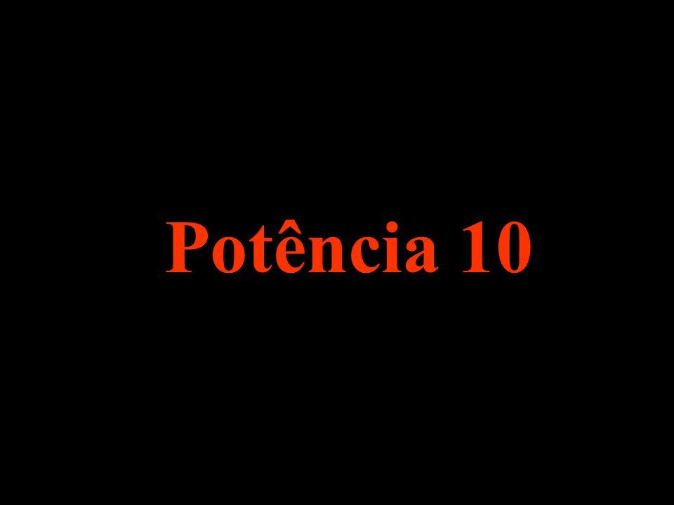 . Potência 10