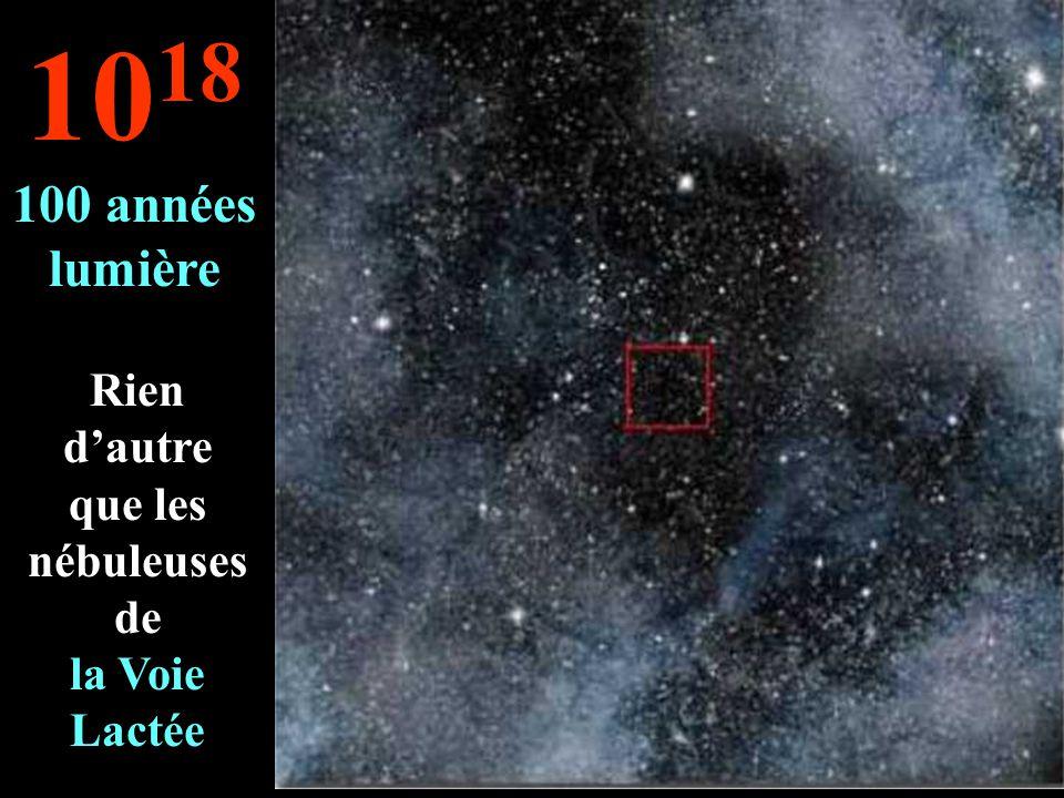 Ici on ne voit que l'infini du ciel... 10 17 10 années lumière