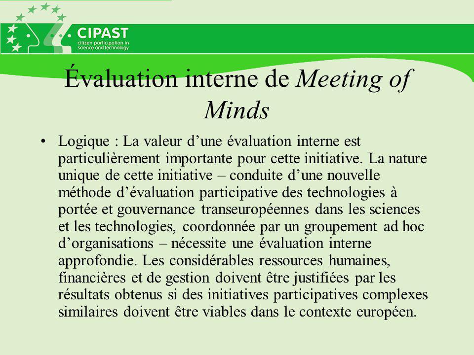 Évaluation interne de Meeting of Minds Logique : La valeur d'une évaluation interne est particulièrement importante pour cette initiative. La nature u