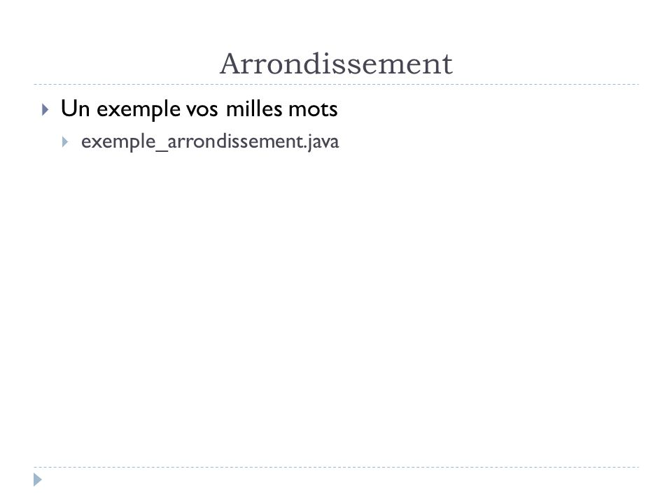 Arrondissement  Un exemple vos milles mots  exemple_arrondissement.java