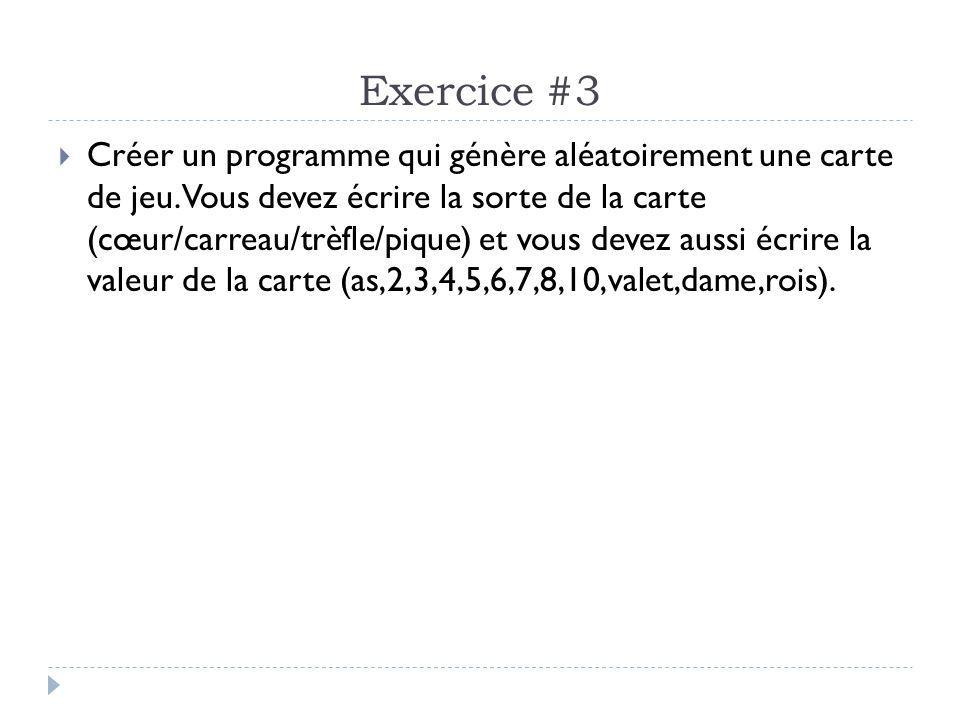 Exercice #3  Créer un programme qui génère aléatoirement une carte de jeu.