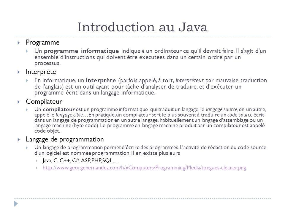 Introduction au Java  Programme  Un programme informatique indique à un ordinateur ce qu il devrait faire.