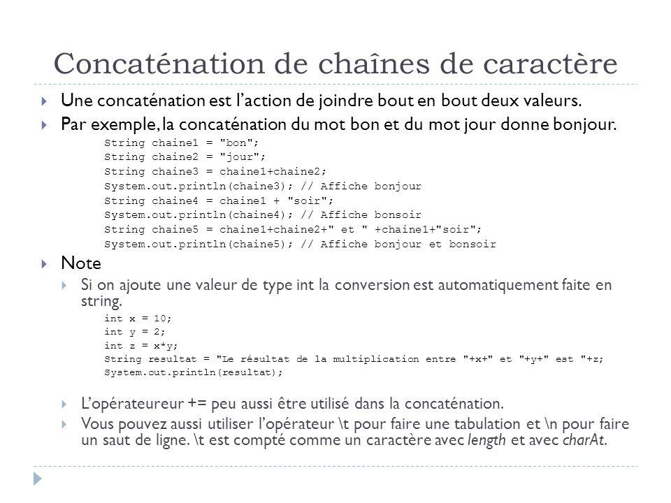 Concaténation de chaînes de caractère  Une concaténation est l'action de joindre bout en bout deux valeurs.