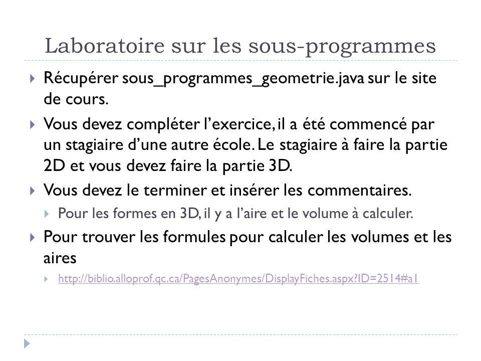 Laboratoire sur les sous-programmes  Récupérer sous_programmes_geometrie.java sur le site de cours.