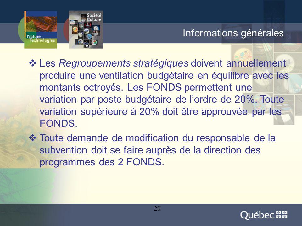 20 Informations générales  Les Regroupements stratégiques doivent annuellement produire une ventilation budgétaire en équilibre avec les montants octroyés.
