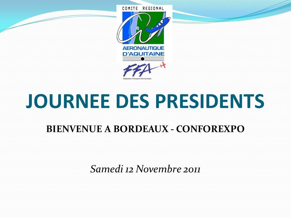 JOURNEE DES PRESIDENTS BIENVENUE A BORDEAUX - CONFOREXPO Samedi 12 Novembre 2011