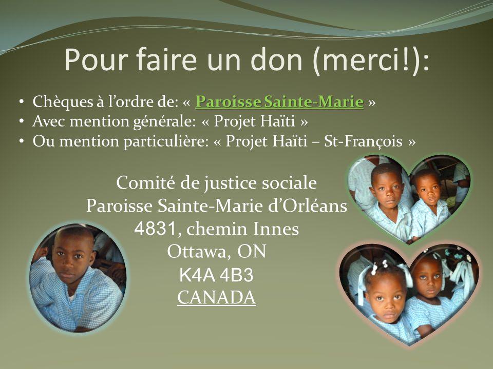 Pour faire un don (merci!): Paroisse Sainte-Marie Chèques à l'ordre de: « Paroisse Sainte-Marie » Avec mention générale: « Projet Haïti » Ou mention p