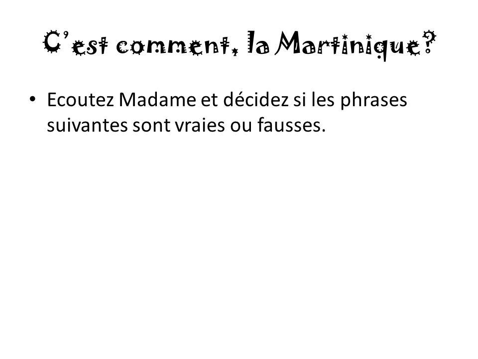 C'est comment, la Martinique.