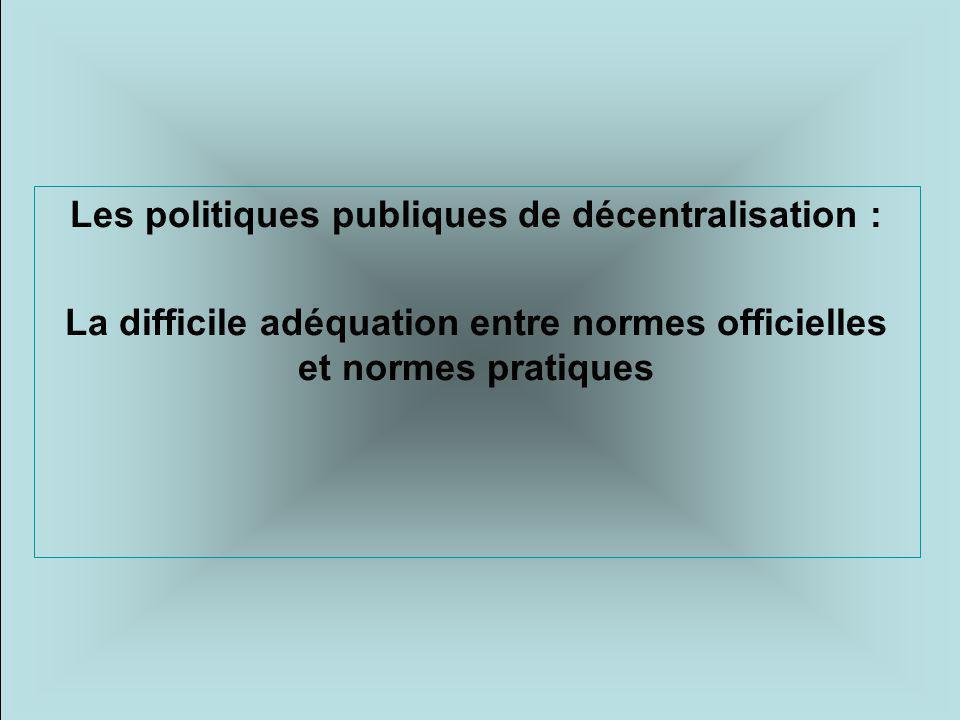 Les politiques publiques de décentralisation : La difficile adéquation entre normes officielles et normes pratiques