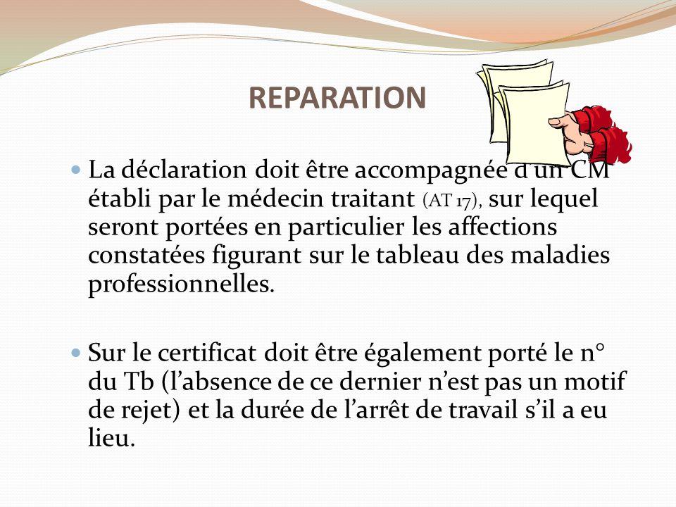 La déclaration doit être accompagnée d'un CM établi par le médecin traitant (AT 17), sur lequel seront portées en particulier les affections constatée