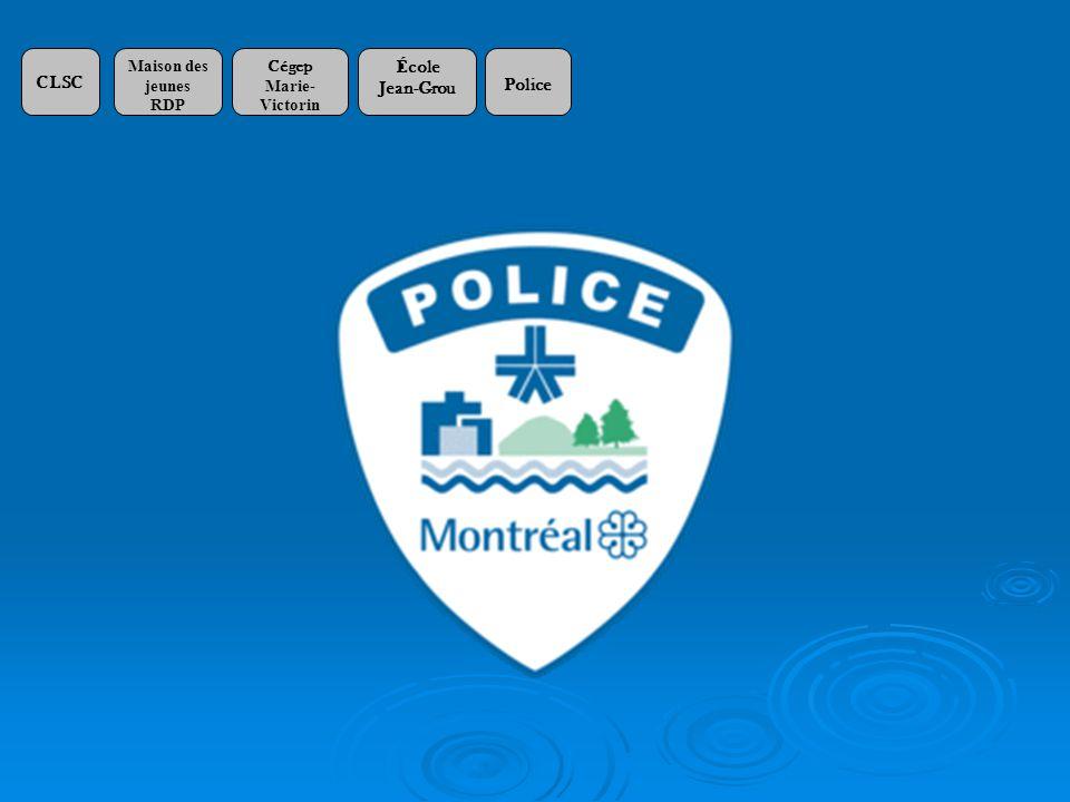 CLSC Maison des jeunes RDP Cégep Marie- Victorin École Jean-Grou Police
