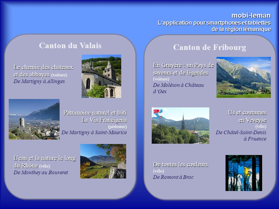 mobi-leman L'application pour smartphones et tablettes de la région lémanique Canton du Valais Le chemin des châteaux et des abbayes et des abbayes (v