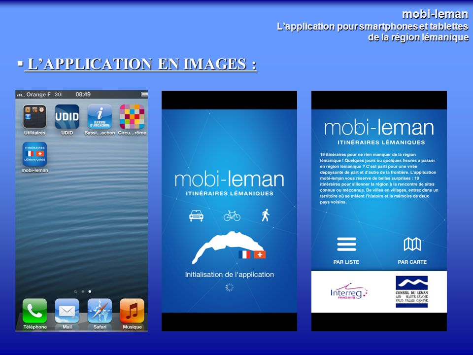 mobi-leman L'application pour smartphones et tablettes de la région lémanique  L'APPLICATION EN IMAGES :