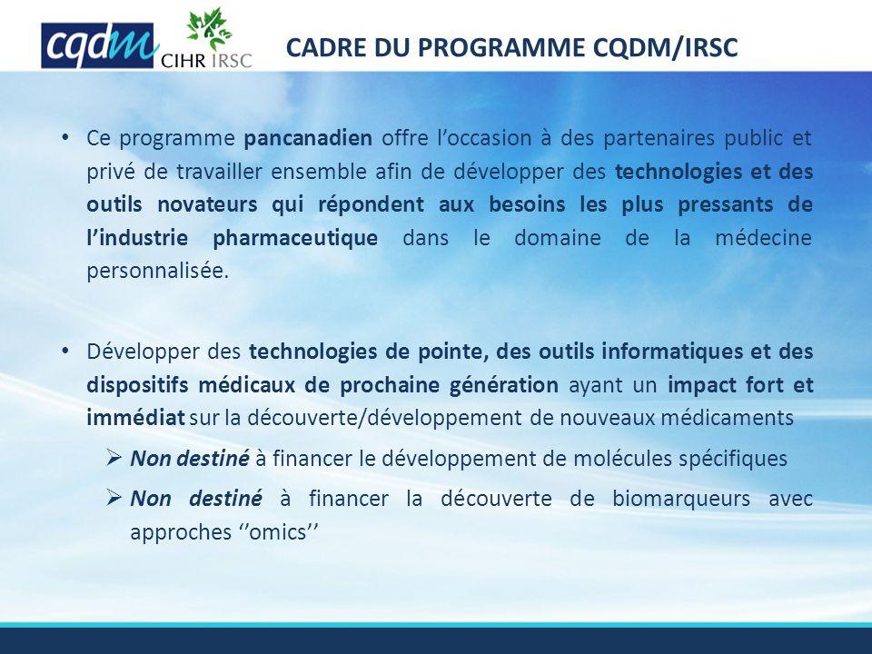 CADRE DU PROGRAMME CQDM/IRSC Ce programme pancanadien offre l'occasion à des partenaires public et privé de travailler ensemble afin de développer des