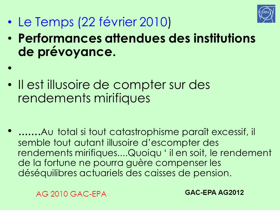 AG 2010 GAC-EPA Le Temps (22 février 2010) Performances attendues des institutions de prévoyance.