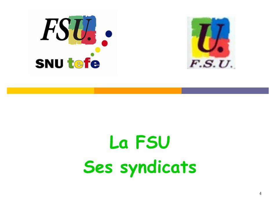 4 La FSU Ses syndicats