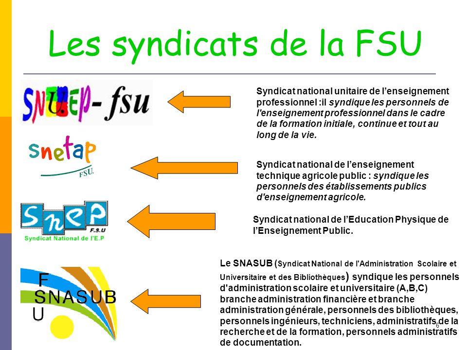 6 Syndicat national unitaire de l'enseignement professionnel :il syndique les personnels de l enseignement professionnel dans le cadre de la formation initiale, continue et tout au long de la vie.