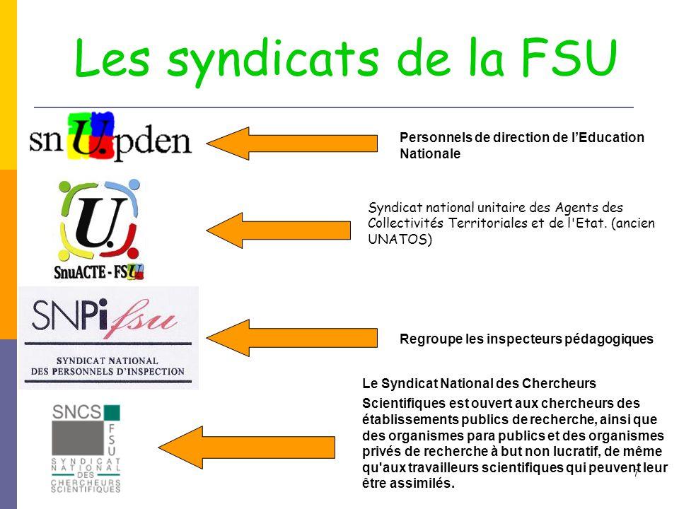 7 Personnels de direction de l'Education Nationale Syndicat national unitaire des Agents des Collectivités Territoriales et de l Etat.