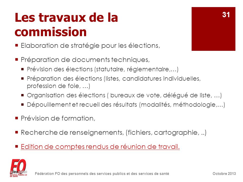 Les travaux de la commission  Elaboration de stratégie pour les élections,  Préparation de documents techniques,  Prévision des élections (statutai