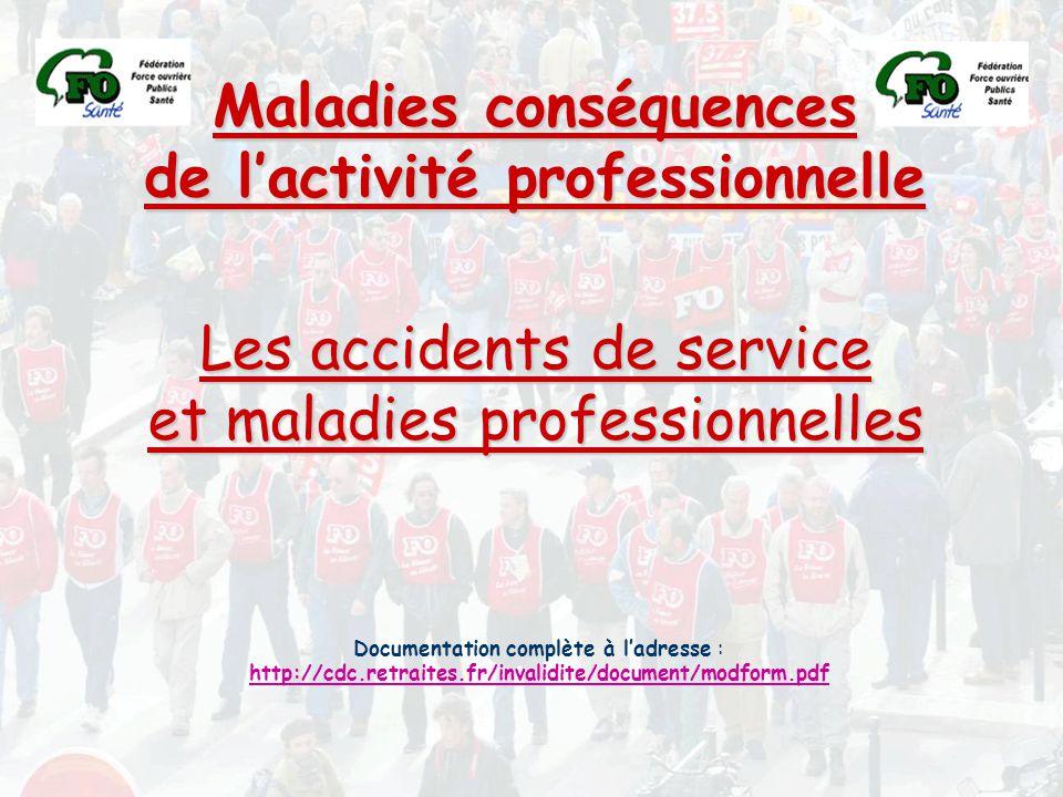 Maladies conséquences de l'activité professionnelle Les accidents de service et maladies professionnelles Documentation complète à l'adresse : http://