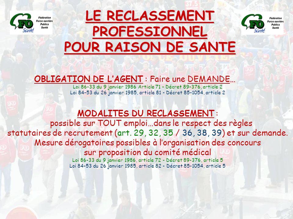 LE RECLASSEMENT PROFESSIONNEL POUR RAISON DE SANTE MODALITES DU RECLASSEMENT : possible sur TOUT emploi…dans le respect des règles statutaires de recr