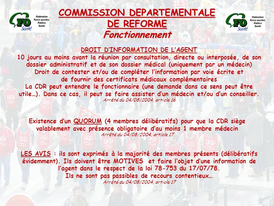 COMMISSION DEPARTEMENTALE DE REFORME Fonctionnement DROIT D'INFORMATION DE L'AGENT 10 jours au moins avant la réunion par consultation, directe ou int
