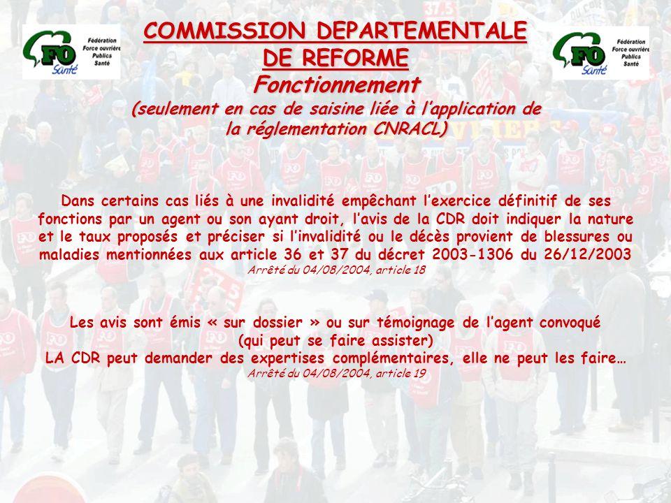 COMMISSION DEPARTEMENTALE DE REFORME Fonctionnement (seulement en cas de saisine liée à l'application de la réglementation CNRACL) Dans certains cas l