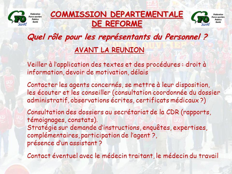 COMMISSION DEPARTEMENTALE DE REFORME Quel rôle pour les représentants du Personnel ? Veiller à l'application des textes et des procédures : droit à in