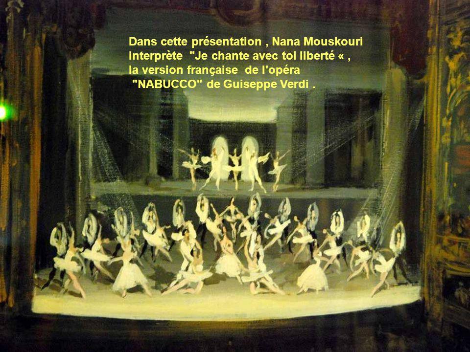 Dans cette présentation, Nana Mouskouri interprète Je chante avec toi liberté «, la version française de l opéra NABUCCO de Guiseppe Verdi.