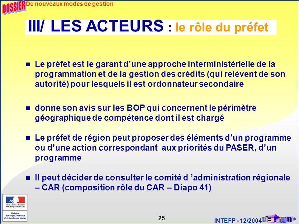 25 INTEFP - 12/2004 - Le préfet est le garant d'une approche interministérielle de la programmation et de la gestion des crédits (qui relèvent de son