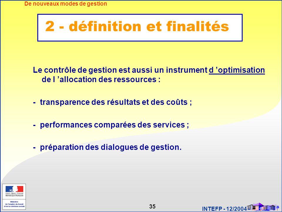 35 INTEFP - 12/2004 - Le contrôle de gestion est aussi un instrument d 'optimisation de l 'allocation des ressources : - transparence des résultats et