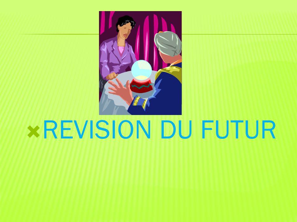  REVISION DU FUTUR