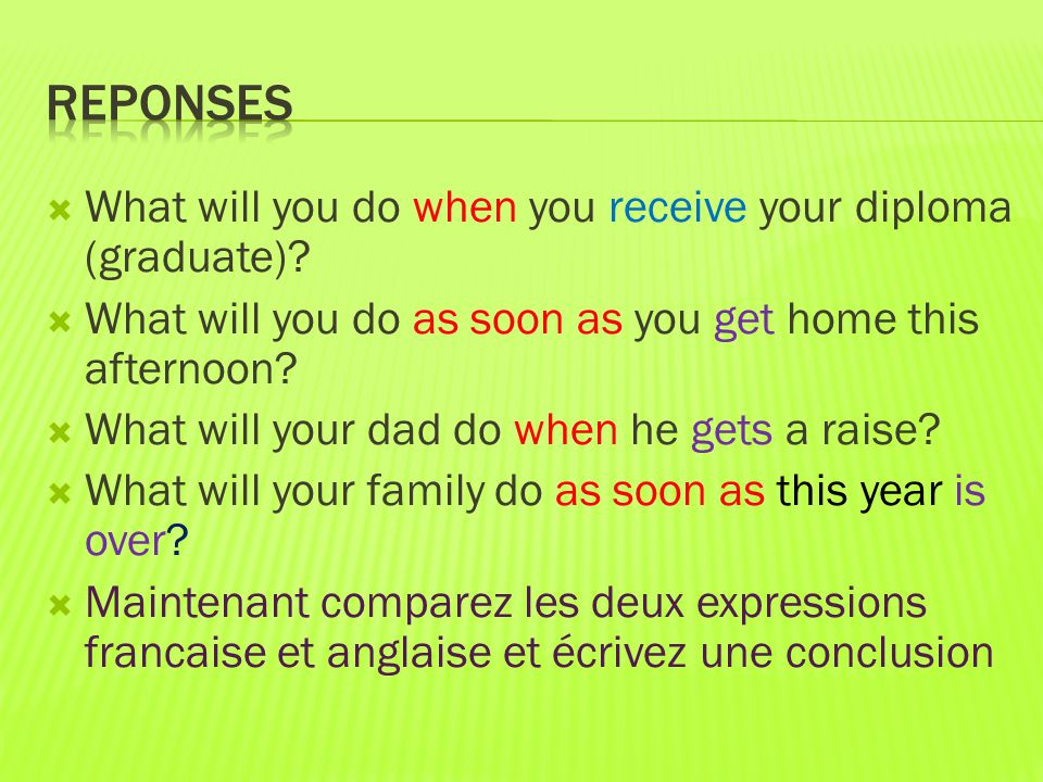  What will you do when you receive your diploma (graduate).