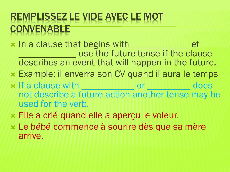  In a clause that begins with ____________ et ____________ use the future tense if the clause describes an event that will happen in the future.