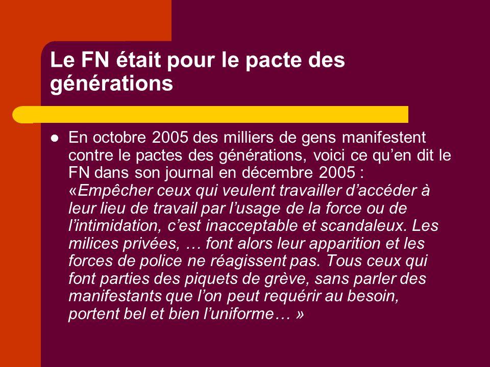 Le FN était pour le pacte des générations En octobre 2005 des milliers de gens manifestent contre le pactes des générations, voici ce qu'en dit le FN