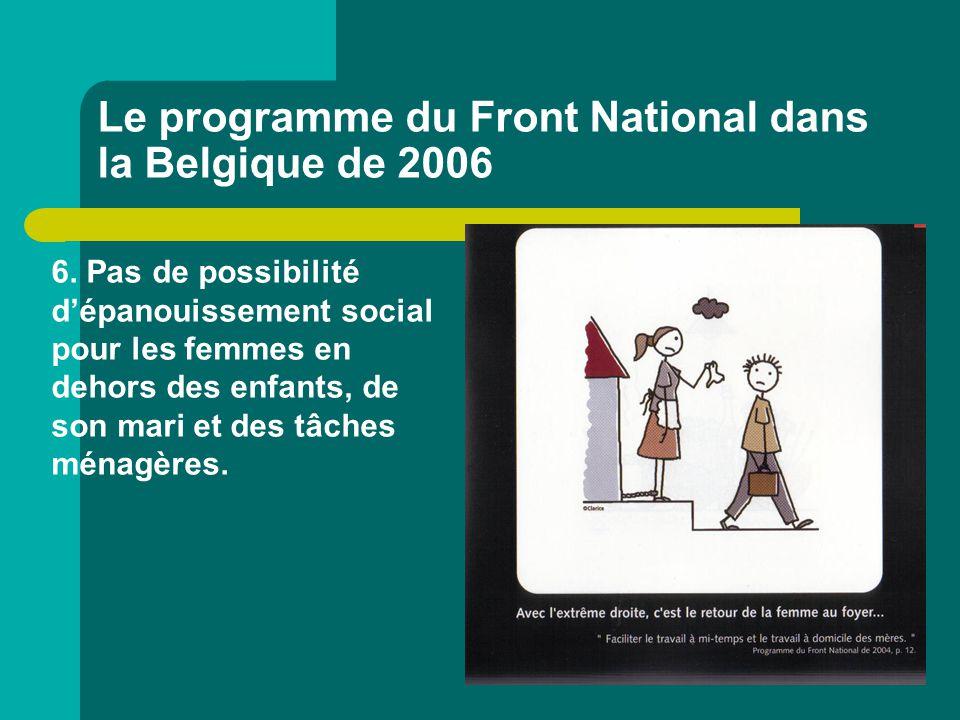 Le programme du Front National dans la Belgique de 2006 6. Pas de possibilité d'épanouissement social pour les femmes en dehors des enfants, de son ma